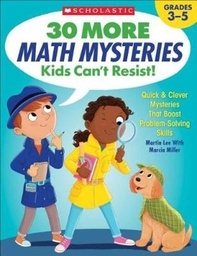 [825730 SC] 30 More Math Mysteries Kids Can't Resist
